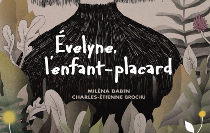 Le nouvel opus de Miléna Babin l Évelyne l'enfant-placard